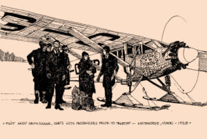 An ink drawing of 4 people standing in front of the queen of the yukon aircraft. Text below reads: Pilot Andy Crookshank chats with passengers prior to take off - Whitehorse, Yukon - 1928
