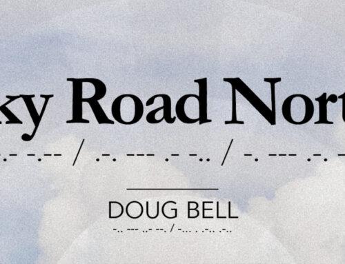 Sky Road North, a Memoir by Doug Bell